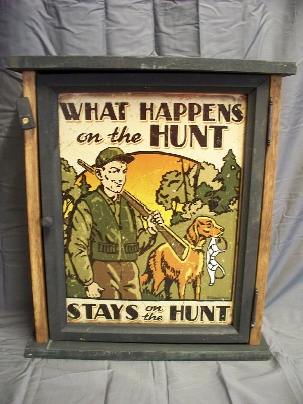 Whatever Happens on the Hunt Stays on the Hunt Pine Cabinet